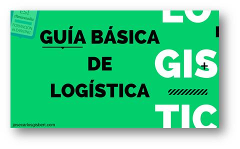 Guía de Logística básica, para aprender o recordar (I).